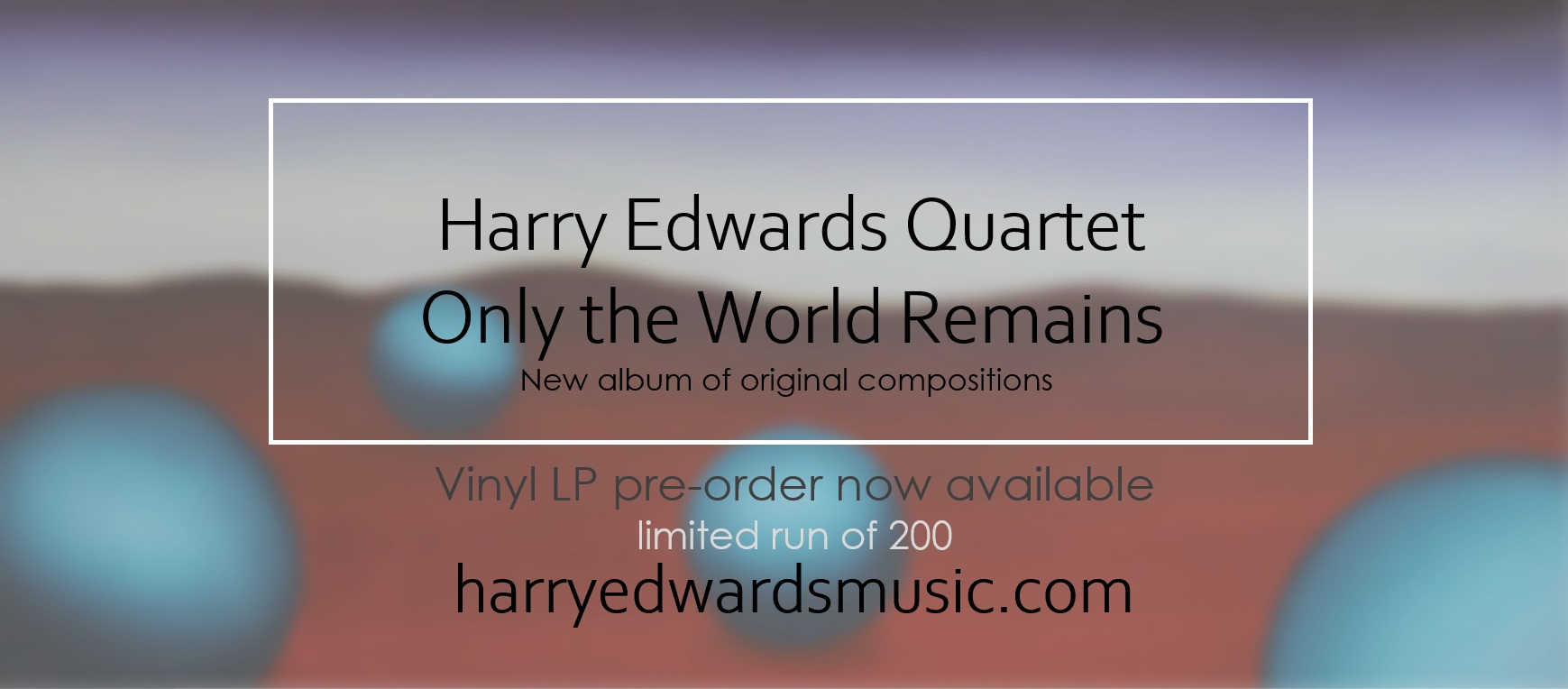 https://www.harryedwardsmusic.com/only-the-world-remains-vinyl-lp-preorder/